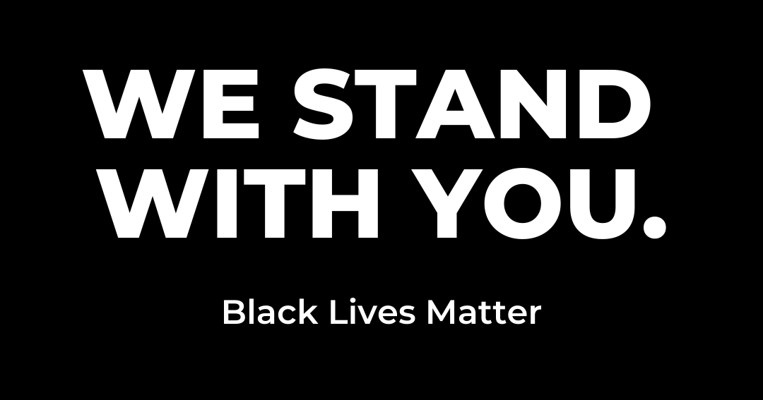 We Stand With You – Black Lives Matter